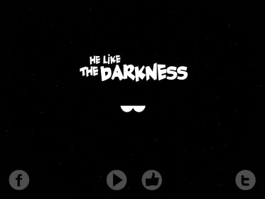 He Likes The Darkness
